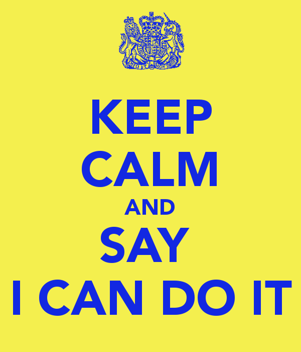keep-calm-and-say-i-can-do-it-2