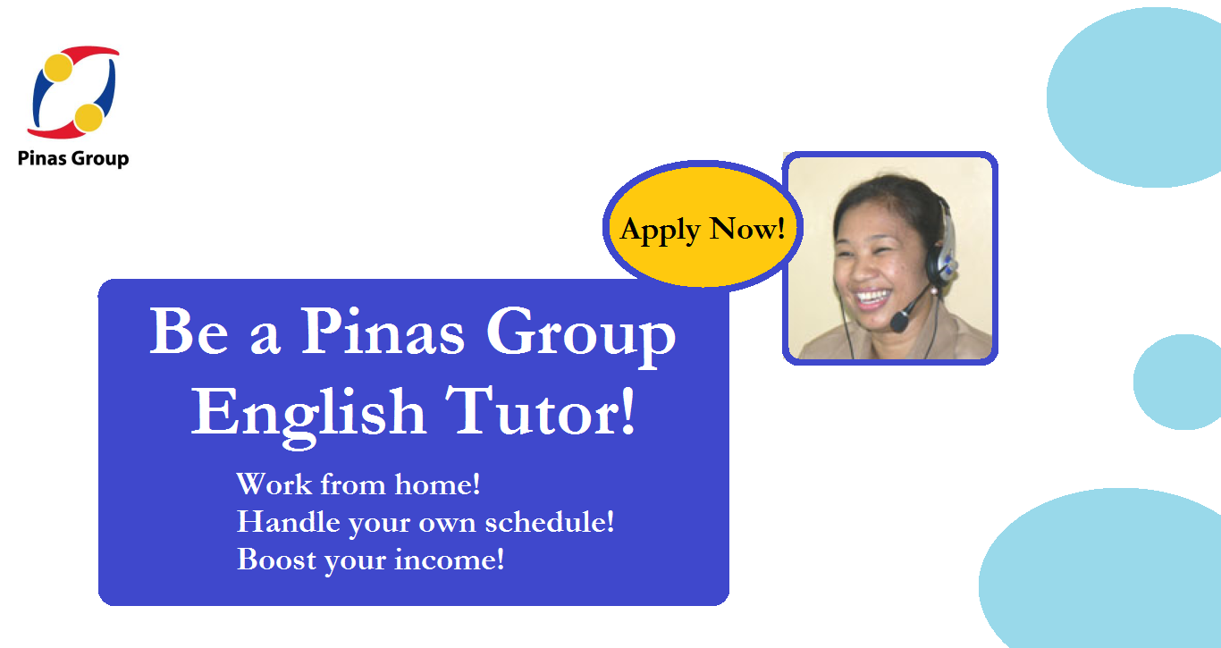 Be a Pinas Group English Tutor Online!Hiring now