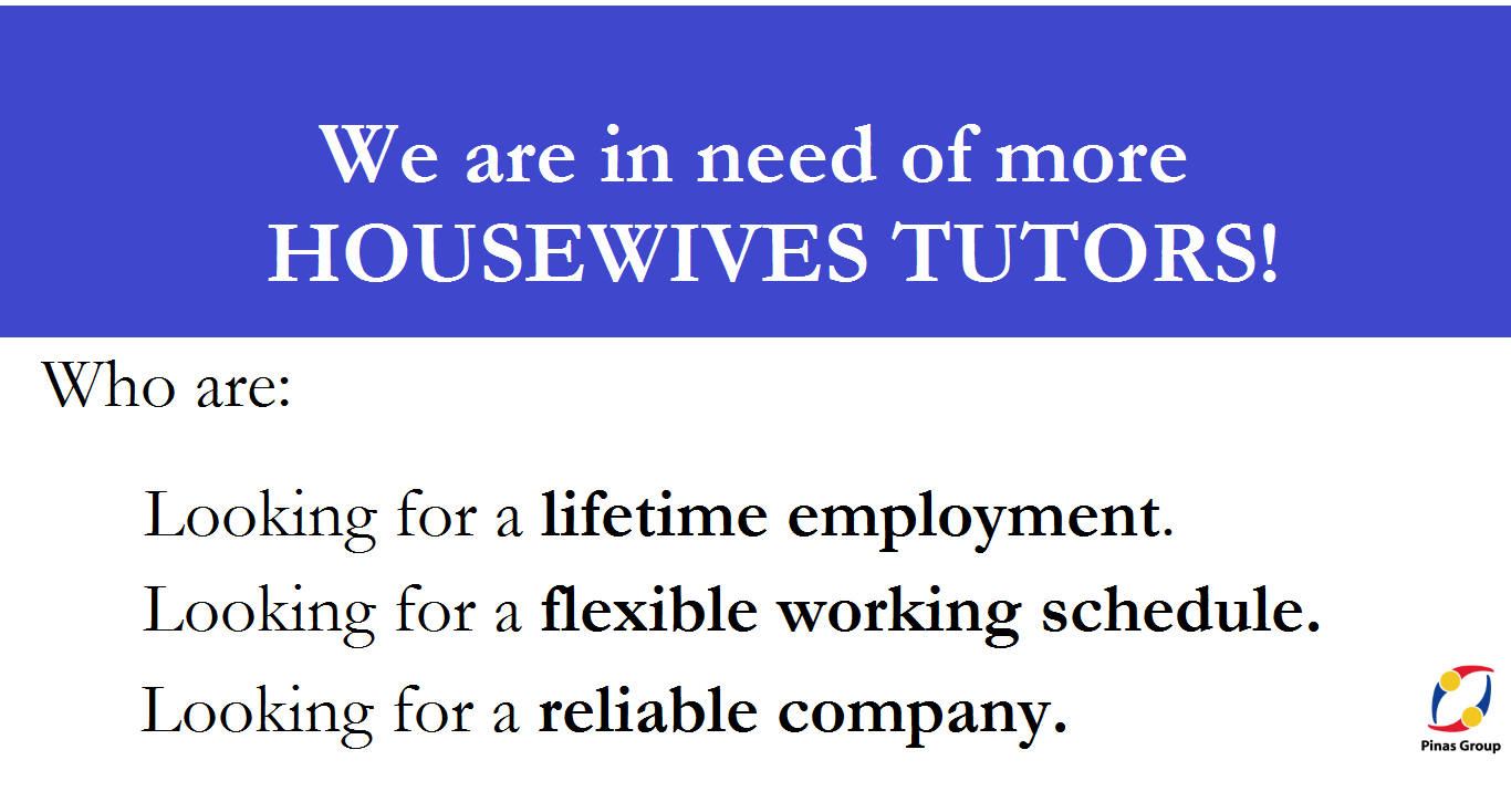 We are in need of MORE HOUSEWIVES TUTORS!