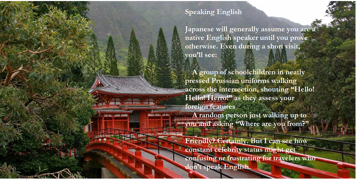 Japanese will generally assume you are a native English speaker!