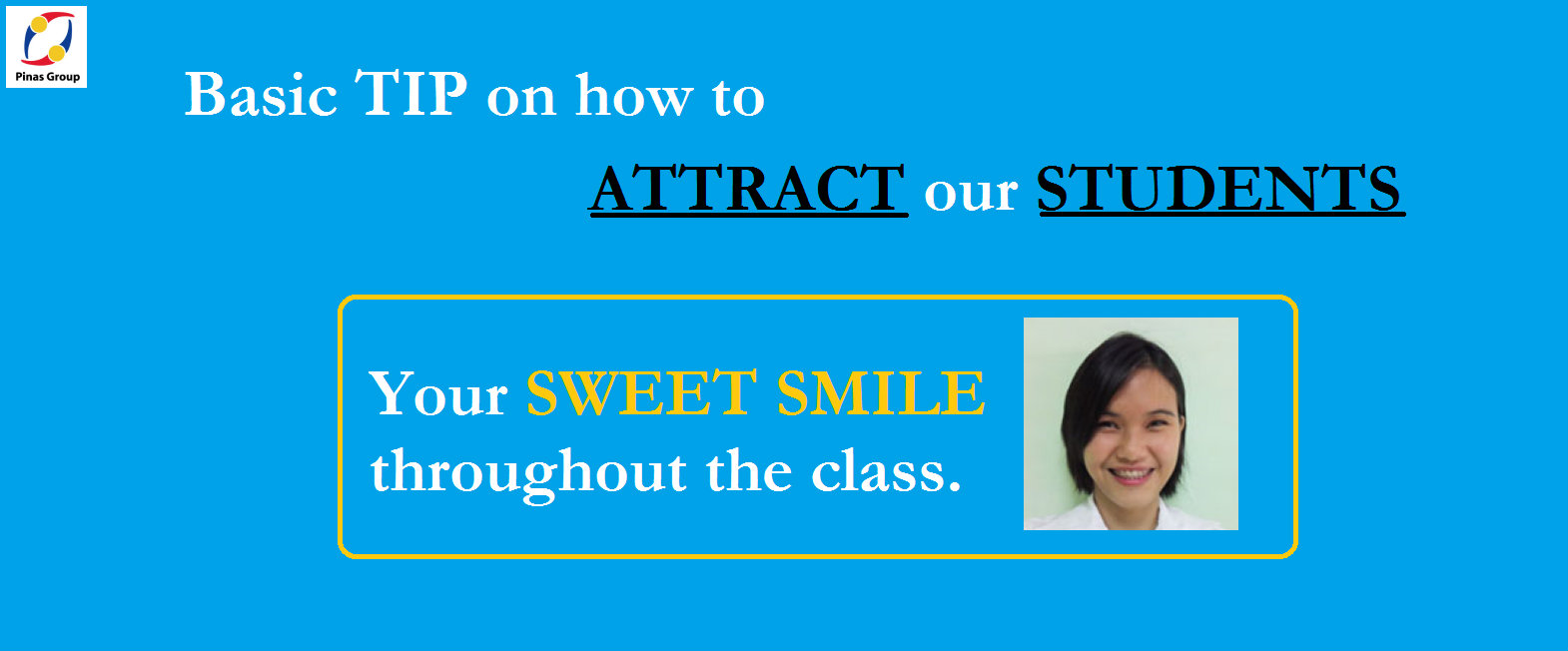 Tip on how to ATTRACT our STUDENTS.