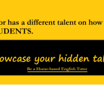 Every Tutor has A  different TALENT!