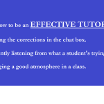 Tips on how to be an EFFECTIVE TUTOR