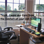 Teach, Learn and Earn from the comfort of your own home!