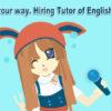 Do you enjoy singing? Hiring Tutor of English Songs